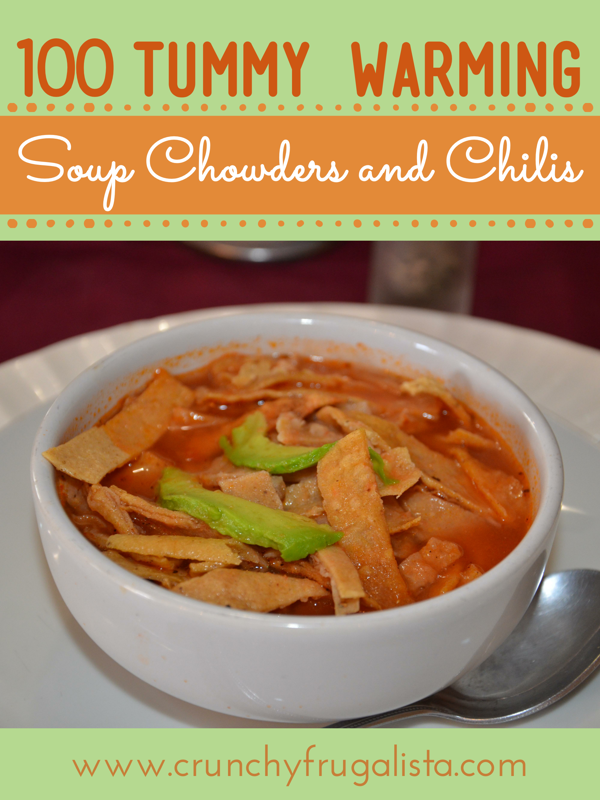 Tummy Warming, Soups, Chowders, and Chilis